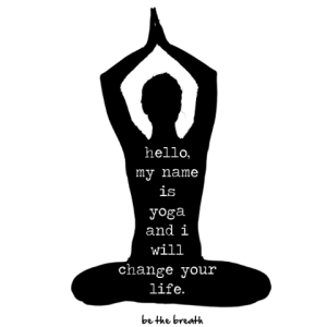 yoga will change your life